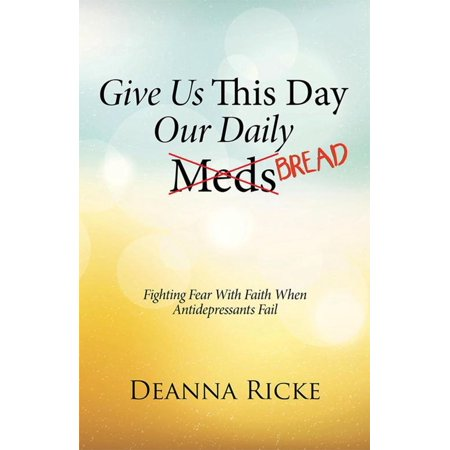 Give Us This Day Our Daily Meds (Bread) - eBook ()