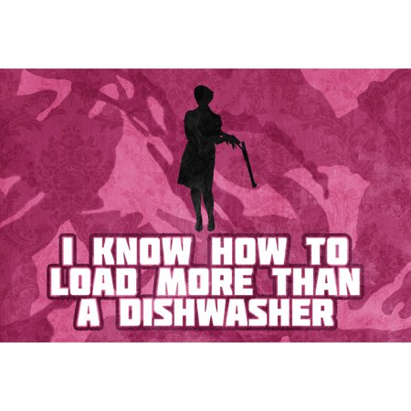 Aluminum Metal I Know How To Load More Than A Dishwasher Pink Camo Print Girl Lady Gun Rifle Hunting Sign Large,