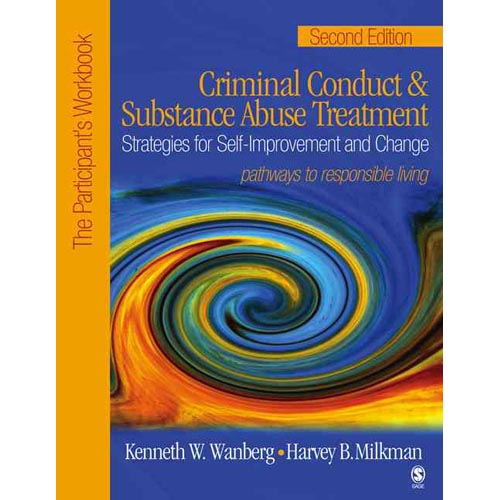 Criminal Conduct And Substance Abuse Treatment: Strategies For Self-Improvement and Change: The Participant's Workbook