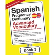 Spanish - English: Spanish Frequency Dictionary - Advanced Vocabulary: 5001-7500 Most Common Spanish Words (Paperback)