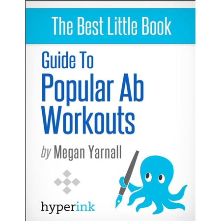 Guide to Popular Ab Workouts (How To Get 6-Pack Abs - Weightloss, Fitness, Body Building) -