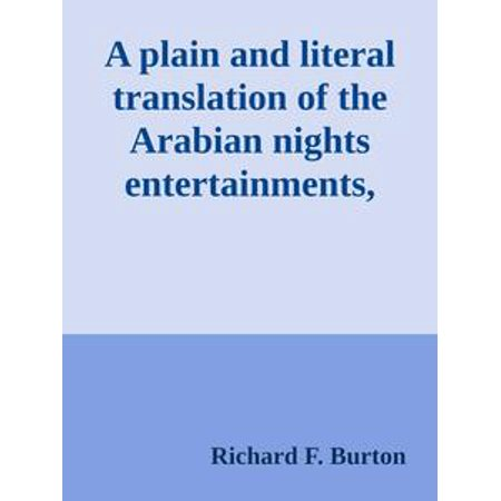 A plain and literal translation of the Arabian nights entertainments, now entituled The Book of the Thousand Nights and a Night Volume 7 (of 17) -