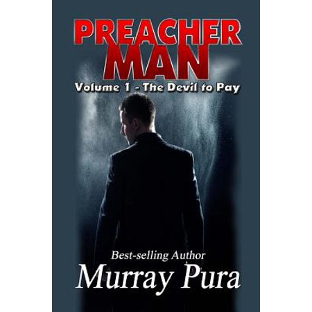 Preacher Man Volume 1 the Devil to Pay (Deni Hines Son Of A Preacher Man)