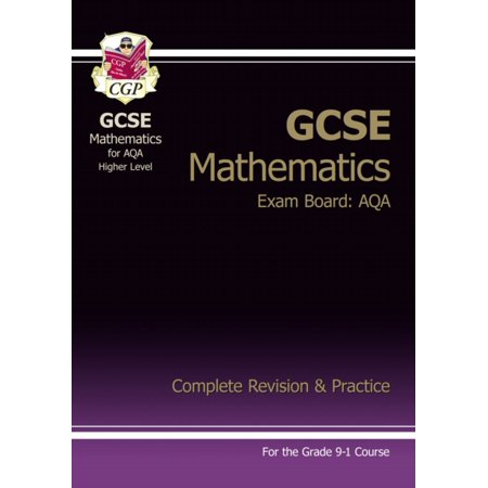 New GCSE Maths AQA Complete Revision & Practice: Higher - for the Grade 9-1 Course (Cgp Gcse Music Complete Revision And Practice)