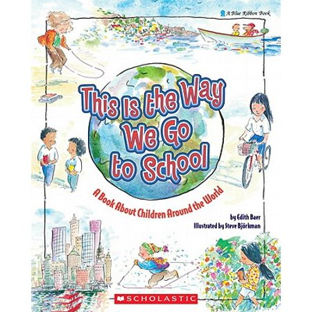 This Is the Way We Go to School : A Book about Children Around the