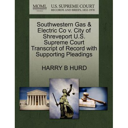 Southwestern Gas & Electric Co V. City of Shreveport U.S. Supreme Court Transcript of Record with Supporting Pleadings for $<!---->