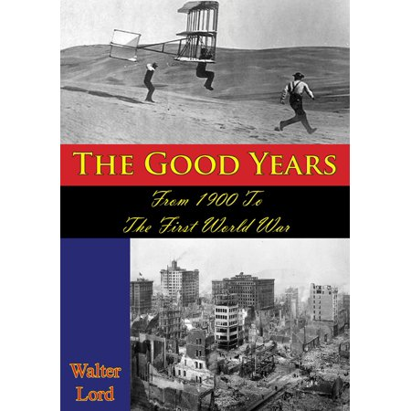 The Good Years: From 1900 To The First World War [Illustrated Edition] - (Lord Of The Rings First Edition First Printing)