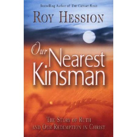 Our Nearest Kinsman : The Story of Ruth and Our Redemption in (Nearest Warehouse)