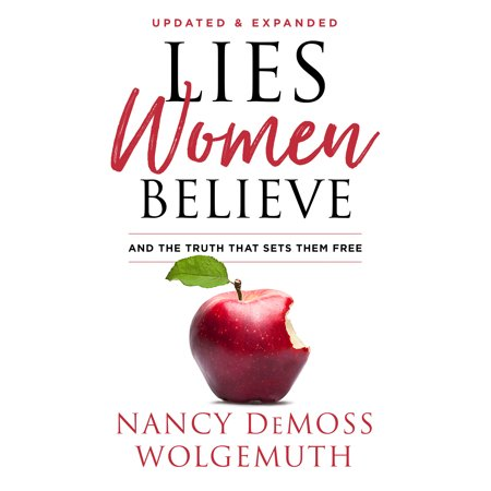 Lies Women Believe : And the Truth that Sets Them Free