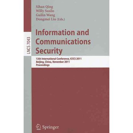 Information And Communication Security  13Th International Conference  Icics 2011  Beijing  China  November 23 26  2011  Proceedings