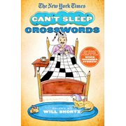 The New York Times Can't Sleep Crosswords : 150 Easy to Hard Puzzles for When Insomnia Strikes!