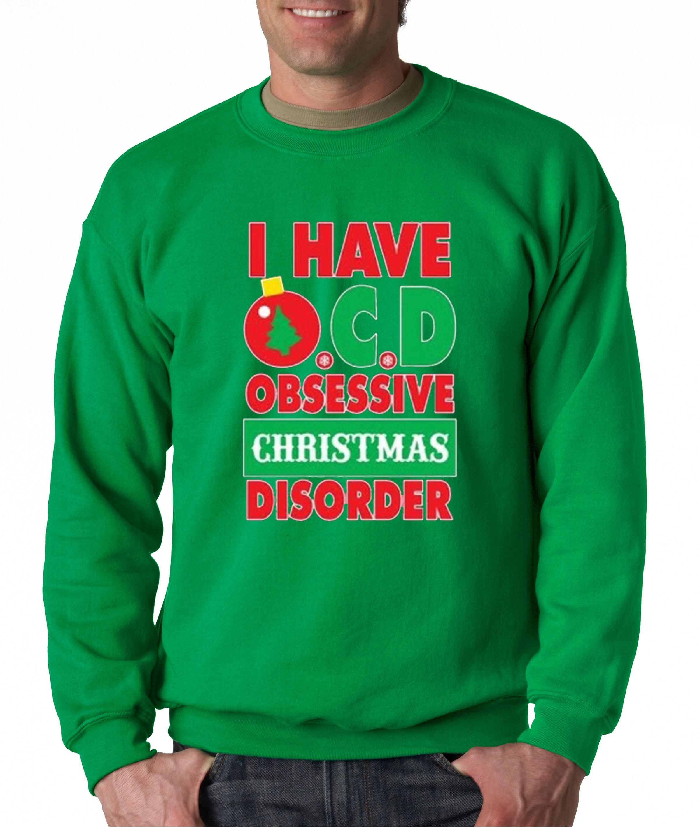 New Way 179 - Crewneck I Have Ocd Obsessive Christmas Disorder ...