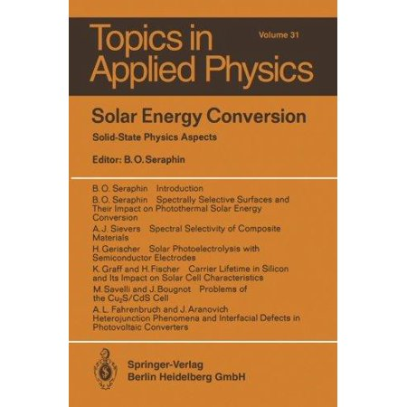 Solar Energy Conversion  Solid State Physics Aspects  Softcover Reprint Of The Origi