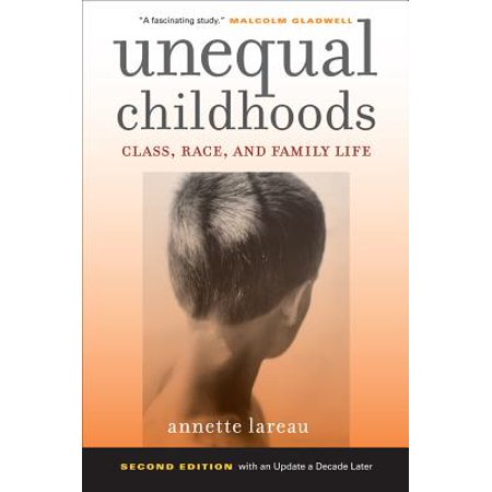 Life Like Race (Unequal Childhoods : Class, Race, and Family Life )