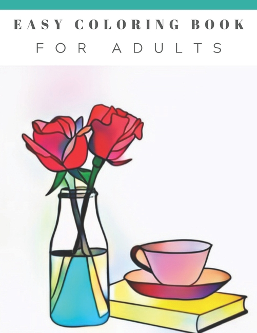 Easy Coloring Book For Adults : Beautiful Simple Designs ...