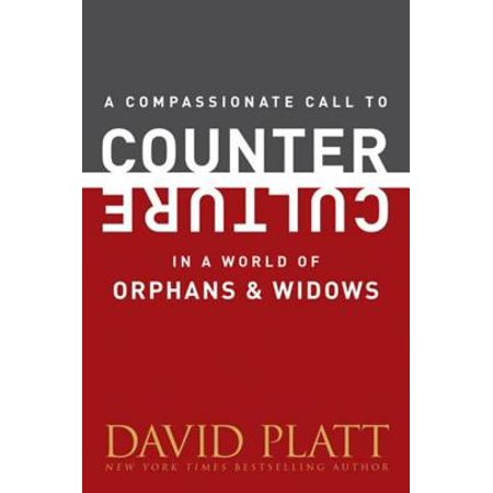 A Compassionate Call to Counter Culture in a World of Orphans and Widows -