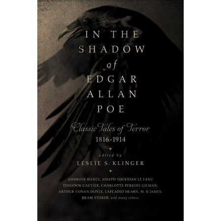 In the Shadow of Edgar Allan Poe : Classic Tales of Horror, -
