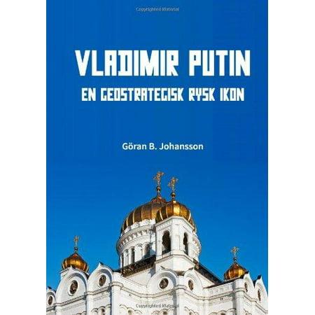 Vladimir Putin  En Geostrategisk Rysk Ikon