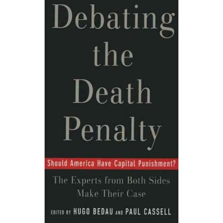 Debating The Death Penalty  Should America Have Capital Punishment  The Experts On Both Sides Make Their Case