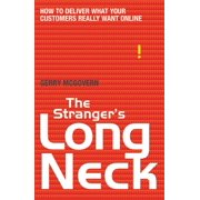 The Stranger's Long Neck : How to Deliver What Your Customers Really Want Online