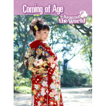 Coming of Age Around the World (Coming Of Age Traditions Around The World)