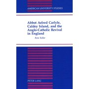 Abbot Aelred Carlyle, Caldey Island, and the Anglo-Catholic Revival in England