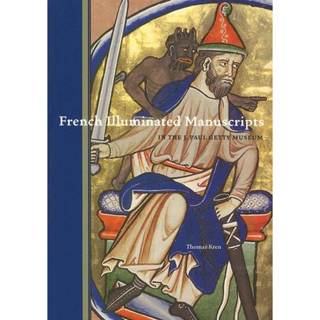 French Illuminated Manuscripts in the J. Paul Getty Museum by