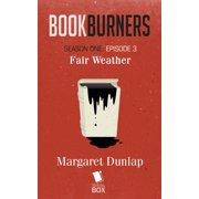 Fair Weather (Bookburners Season 1 Episode 3) - eBook