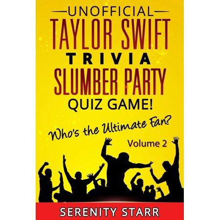 Unofficial Taylor Swift Trivia Slumber Party Quiz Game Volume 2 - eBook](Slumber Party Ideas)
