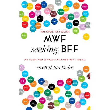 MWF Seeking BFF : My Yearlong Search for a New Best (Best Of Rachel Friends)