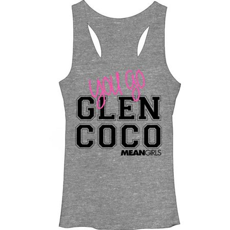 You Go Glen Coco Mean Girls Womens Tank Top Quote Regina George Shirt Movie