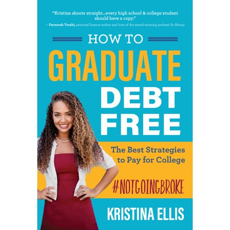 How to Graduate Debt-Free : The Best Strategies to Pay for College