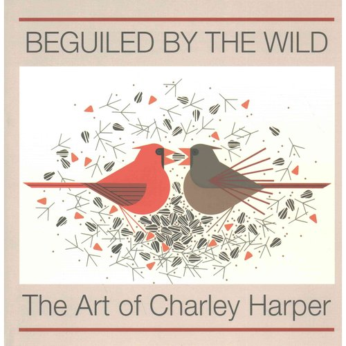 Beguiled by the Wild: The Art of Charley Harper by