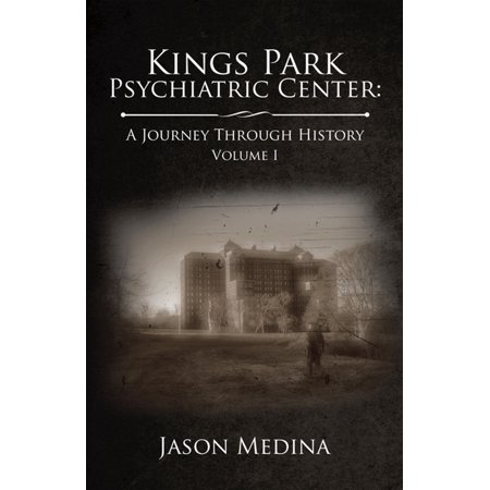 Kings Park Psychiatric Center: a Journey Through History - eBook