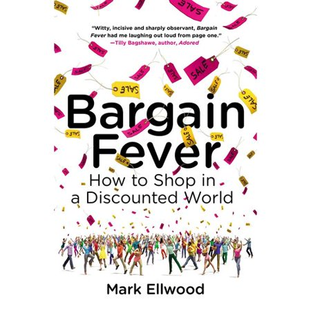 Bargain Fever  How To Shop In A Discounted World