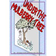 Under the Mulberry Tree - eBook