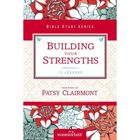 Building Your Strengths : Who Am I in God's Eyes? (and What Am I Supposed to Do about