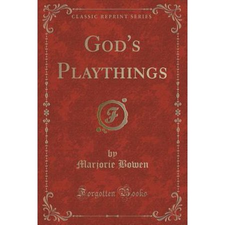 God's Playthings (Classic Reprint)