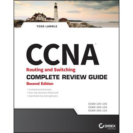 CCNA Routing and Switching Complete Review Guide : Exam 100-105, Exam 200-105, Exam