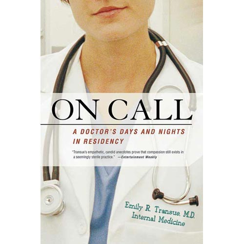 On Call: A Doctor's Days And Nights In Residency