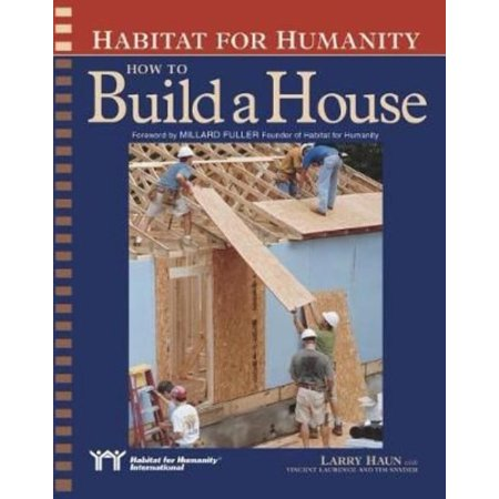 Habitat For Humanity How To Build A House  How To Build A House