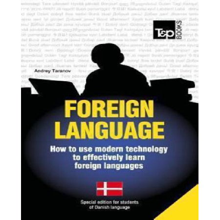 Foreign Language - How to Use Modern Technology to Effectively Learn Foreign Languages: Special Edition - Danish