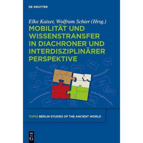 Mobilit���t Und Wissenstransfer in Diachroner Und Interdisziplin���rer Perspektive