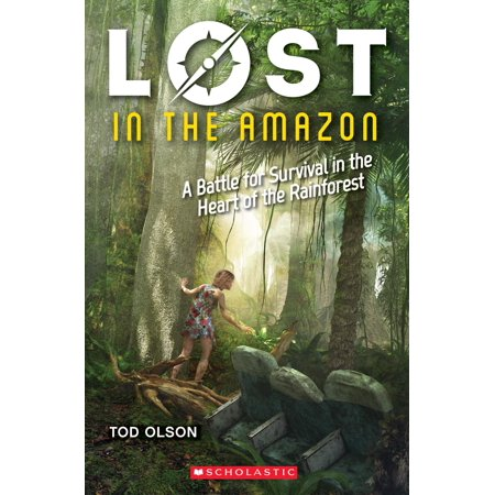 Lost in the Amazon (Lost #3) : A Battle for Survival in the Heart of the (Isolated Tribes Of The Amazon Rainforest Brazil 2015)