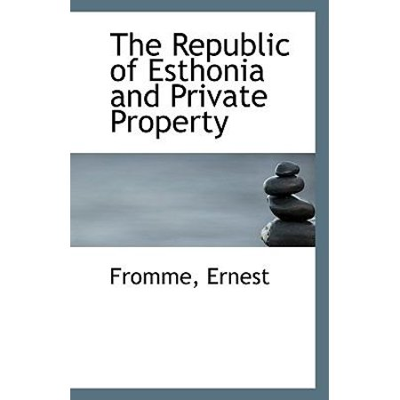 The Republic Of Esthonia And Private Property