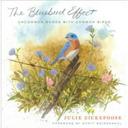 The Bluebird Effect : Uncommon Bonds with Common Birds
