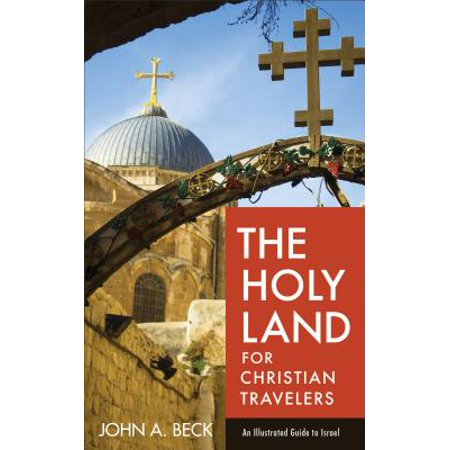Illustrated Value Guide - The Holy Land for Christian Travelers : An Illustrated Guide to Israel