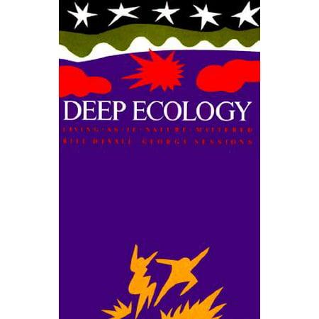 Deep Ecology - Living as If Nature Mattered