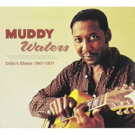 Muddy Waters Critic's Choice 1947 - 1971 (Best Of Muddy Waters Cd)
