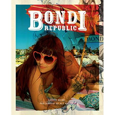 Bondi Republic [Jan 01, 2012] Hoyne, Andrew and Nasseri, (Bondi For Sale)